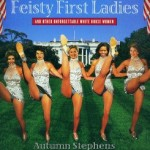 Feisty First Ladies