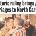 featured image Gallery: Marriage ruling makes N.C. papers' front pages in big ways
