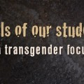 "featured image Watch ""Souls of Our Students: A Transgender Focus"""