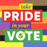 'Take Pride In Your Vote' registration campaign heats up