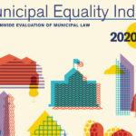 HRC, EFI Release 2020 Municipal Equality Index